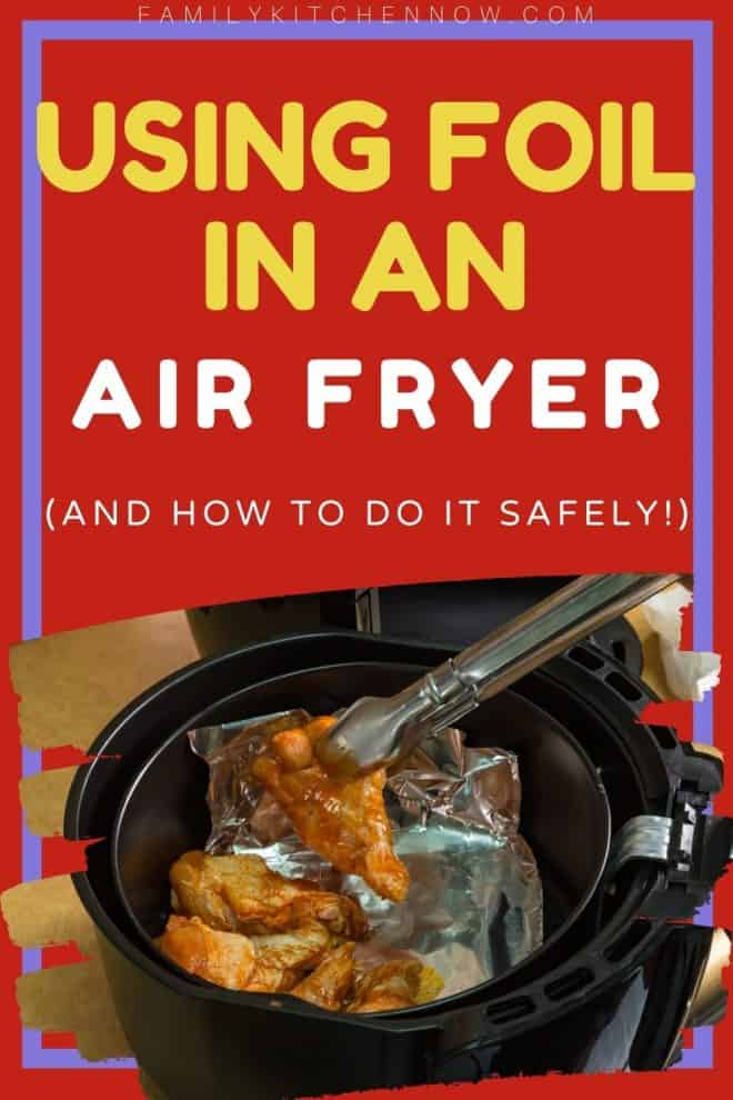 Pin for Can You Put Aluminum Foil in an Air Fryer